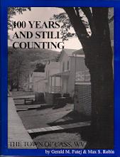 100 YEARS AND STILL COUNTING - THE TOWN OF CASS, WV