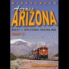 ACROSS ARIZONA: BNSF' ARIZONA MAINLINE PART 2 WILLIAMS JCT-LUPTON