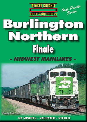 BURLINGTON NORTHERN FINALE - MIDWEST MAINLINES