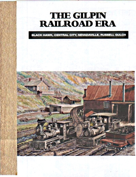 GILPIN RAILROAD ERA
