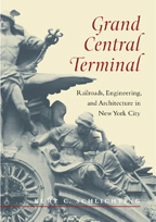 GRAND CENTRAL TERMINAL RAILROADS, ENGINEERING & ARCHITECTURE IN NYC