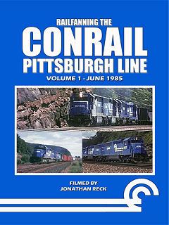 RAILFANNING THE CONRAIL PITTSBURGH LINE VOL 1