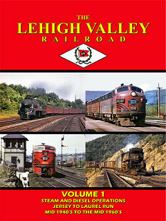 LEHIGH VALLEY RAILROAD VOL 1 STEAM & DIESEL OPERATIONS JERSEY TO LAUREL RUN MID 1940'S TO MID 1960'S