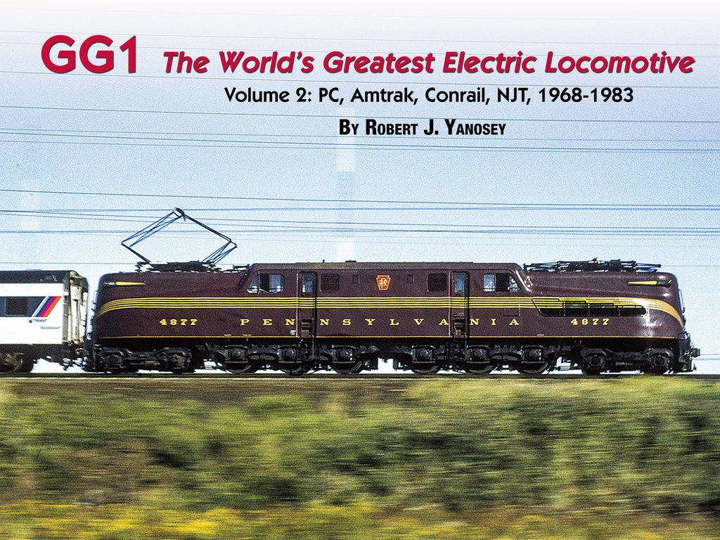 GG1 THE WORLD'S GREATEST ELECTRIC LOCOMOTIVE VOL 2 PC, AMTRAK, CONRAIL, NJT 1968-1983