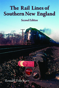RAIL LINES OF SOUTHERN NEW ENGLAND SECOND EDITION