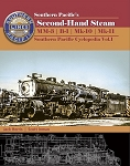 SOUTHERN PACIFIC'S SECOND HAND STEAM – MM-3, B-1, MK-10, MK-11 SOUTHERN PACIFIC CYCLOPEDIA VOL 1