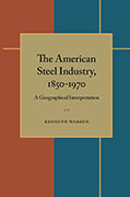 AMERICAN STEEL INDUSTRY 1850-1970 A GEOGRAPHICAL INTERPRETATION