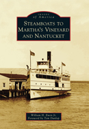 STEAMBOATS TO MARTHA'S VINEYARD AND NANTUCKET