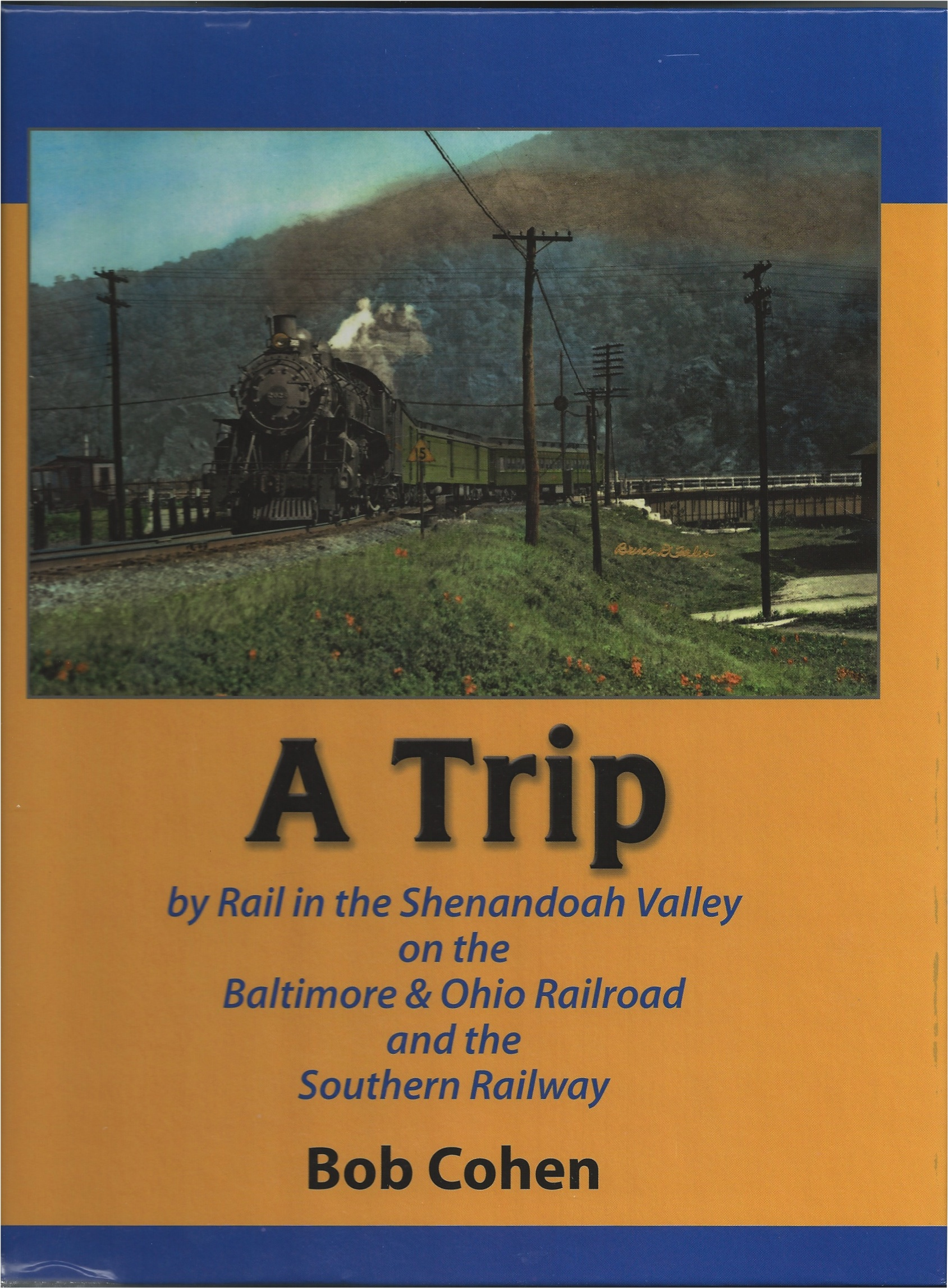 A TRIP BY RAIL IN THE SHENANDOAH VALLEY ON THE B&O RR AND SOUTHERN RY