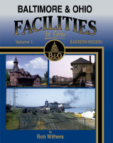 BALTIMORE & OHIO FACILITIES IN COLOR VOL 1 EASTERN REGION