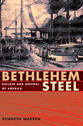 BETHLEHEM STEEL BUILDER AND ARSENAL OF AMERICA