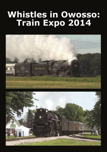 WHISTLES IN OWOSSO: TRAIN EXPO 2014 -DVD