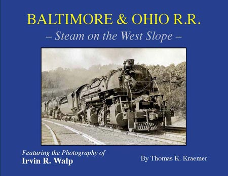 BALTIMORE & OHIO R.R. - STEAM ON THE WEST SLOPE