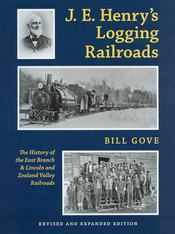 J.E. HENRY'S LOGGING RAILROADS - REVISED & EXPANDED 2ND EDITION