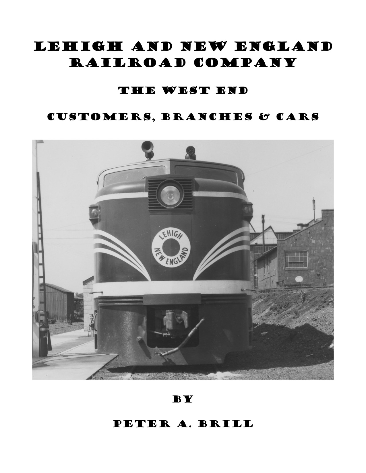 LEHIGH & NEW ENGLAND RAILROAD COMPANY THE WEST END CUSTOMERS, BRANCHES &  CARS