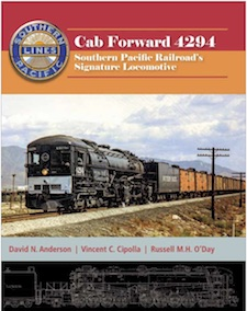 CAB FORWARD 4294 SOUTHERN PACIFIC RAILROAD'S SIGNATURE LOCOMOTIVE