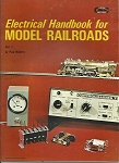 ELECTRICAL HANDBOOK FOR MODEL RAILROADS VOL 1  FIRST EDITION