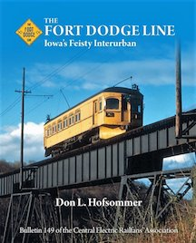FORT DODGE LINE - IOWA'S FEISTY INTERURBAN