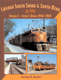 CHICAGO SOUTH SHORE & SOUTH BEND IN COLOR VOL 2 INSULL'S ROAD 1948-1969