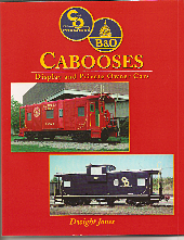 C&O/B&O CABOOSES  VOL 1