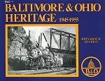BALTIMORE & OHIO HERITAGE 1945-1955