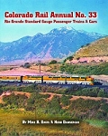 COLORADO RAIL ANNUAL 33 RIO GRANDE STANDARD GAUGE PASSENGER TRAINS & CARS