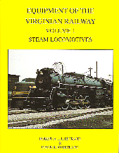 EQUIPMENT OF THE VIRGINIAN RAILWAY VOL 1 STEAM