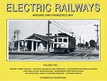 ELECTRIC RAILWAYS AROUND SAN FRANCISCO BAY VOLUME 2