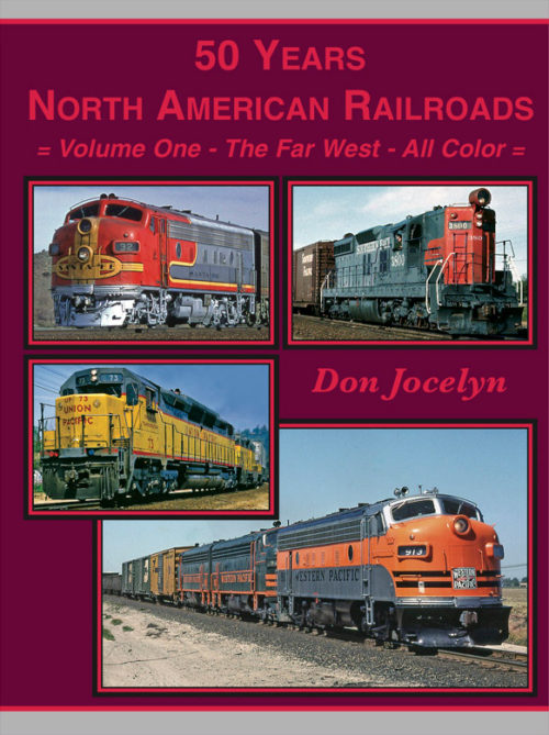 50 YEARS NORTH AMERICAN RAILROADS VOL 1 THE FAR WEST