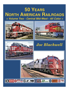 50 YEARS NORTH AMERICAN RAILROADS VOL 2 CENTRAL MID WEST