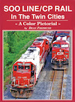 SOO LINE/CP RAIL IN THE TWIN CITIES COLOR PICTORIAL