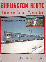 BURLINGTON ROUTE PASSENGER TRAINS VOLUME 1 THE FLEET GIVES WAY TO THE WEST WIND