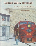 LEHIGH VALLEY RAILROAD WYOMING & BUFFALO DIVISIONS