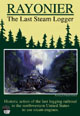 RAYONIER - THE LAST STEAM LOGGER
