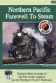 NORTHERN PACIFIC - FAREWELL TO STEAM