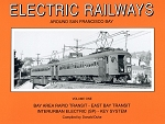ELECTRIC RAILWAYS AROUND SAN FRANCISCO BAY VOLUME 1