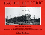 PACIFIC ELECTRIC RAILWAY VOL 2 EASTERN DIVISION