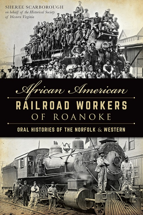 AFRICAN AMERICAN RAILROAD WORKERS OF ROANOKE - N&W