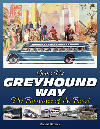 GOING THE GREYHOUND WAY THE ROMANCE OF THE ROAD