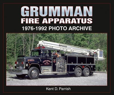 GRUMMAN FIRE APPARATUS 1976-1992 PHOTO ARCHIVE