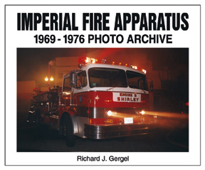 IMPERIAL FIRE APPARATUS 1969-1976 PHOTO ARCHIVE