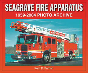 SEAGRAVE FIRE APPARATUS 1959-2004 PHOTO ARCHIVE