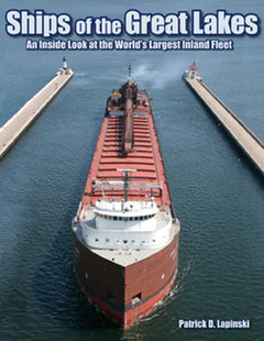 SHIPS OF THE GREAT LAKES AN INSIDE LOOK AT THE WORLD'S LARGEST INLAND FLEET