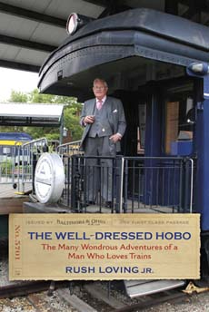 THE WELL DRESSED HOBO- THE MANY WONDOROUS ADVENTURES OF A MAN WHO LOVES TRAINS