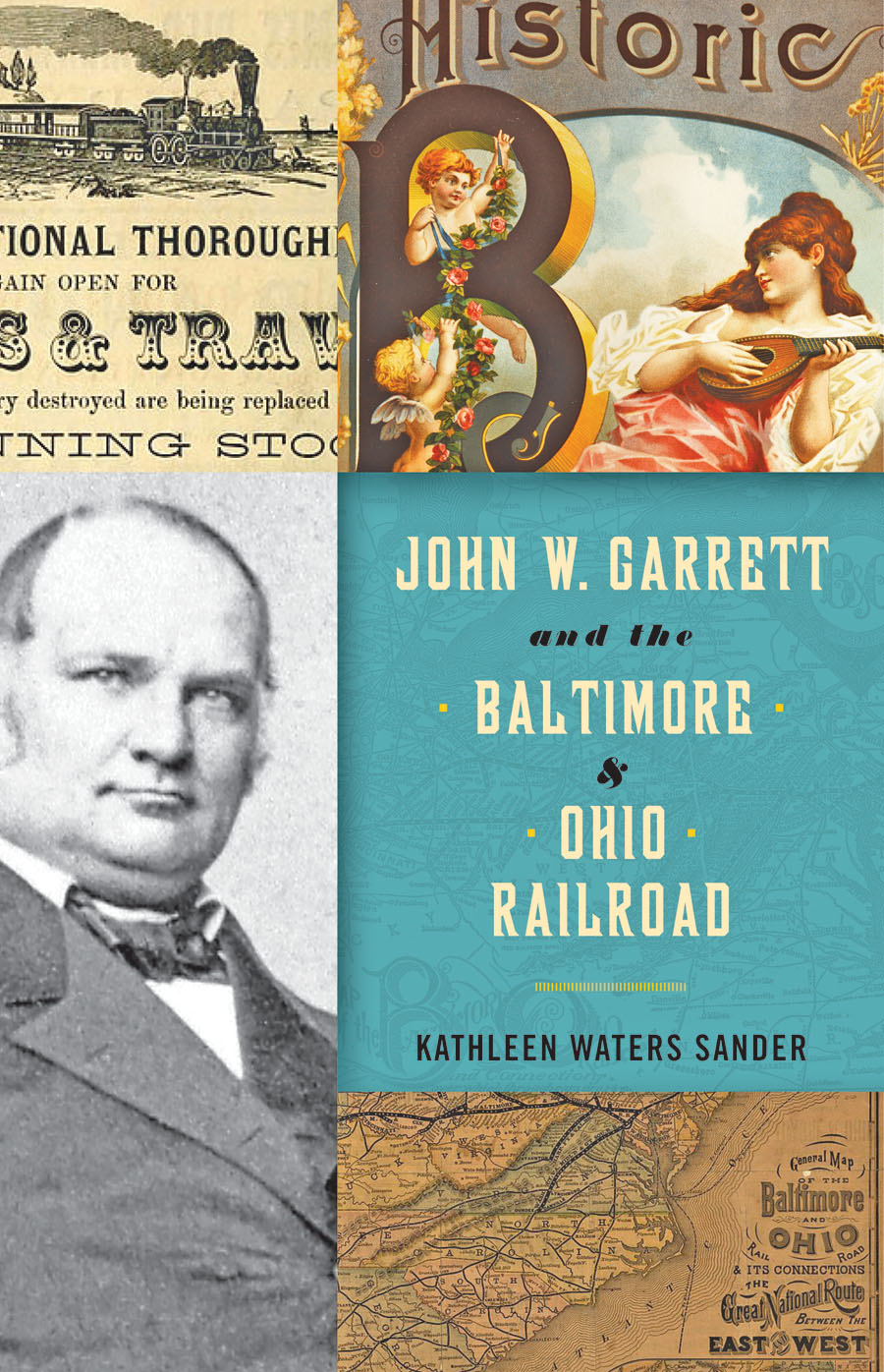 JOHN W GARRETT AND THE BALTIMORE & OHIO RAILROAD