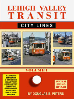 LEHIGH VALLEY TRANSIT VOL 1 THE CITY LINES