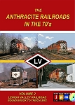 ANTHRACITE RAILROADS OF THE 70'S VOL 2 LEHIGH VALLEY RAILROAD BOUND BROOK TO TREICHLERS