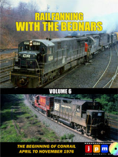 RAILFANNING WITH THE BEDNARS VOLUME 6 CONRAIL APRIL TO NOV 1976
