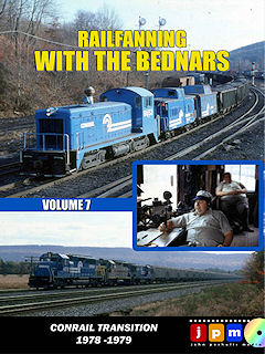RAILFANNING WITH THE BEDNARS VOLUME 7 CONRAIL TRANSITION 1978-1979