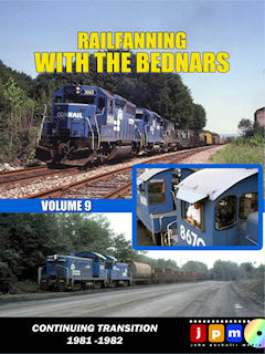 RAILFANNING WITH THE BEDNARS VOLUME 9 CONTINUING TRANSITION 1981-82